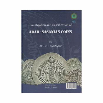 کتاب سکه های عرب - ساسانی ؛ بررسی و طبقه بندی نخستین درهم های اسلامی